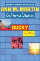 Ducky: Diary Three ebook by Ann M. Martin