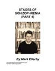 Stages of Schizophrenia, The (Part 4) ebook by Ellerby, M