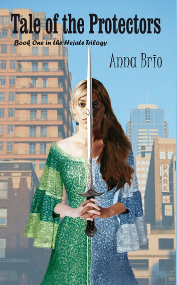 Tale of the Protectors - Book One in the Hejate Trilogy ebook by Anna Brio