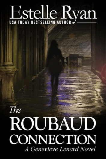 The Roubaud Connection - Genevieve Lenard, #12 ebook by Estelle Ryan