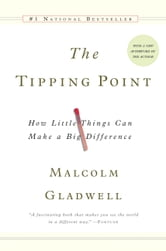 The Tipping Point - How Little Things Can Make a Big Difference ebook by Malcolm Gladwell