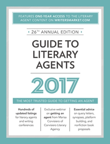 Guide to Literary Agents 2017 - The Most Trusted Guide to Getting Published ebook by