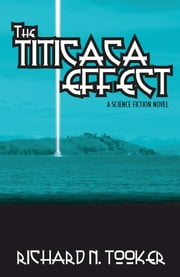 The Titicaca Effect ebook by Richard N. Tooker