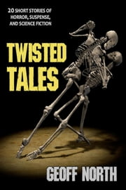 Twisted Tales ebook by Geoff North