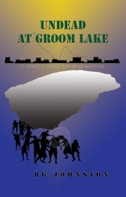 Undead at Groom Lake ebook by R.G. Johnston