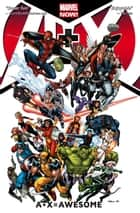 A+X Vol. 1: = Awesome ebook by Dan Slott, Jeph Loeb, Peter David