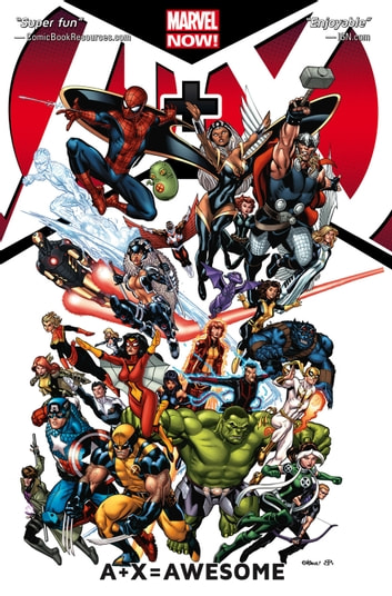 A+X Vol. 1: = Awesome ebook by Dan Slott,Jeph Loeb,Peter David