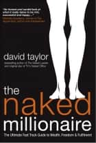 The Naked Millionaire ebook by David Taylor