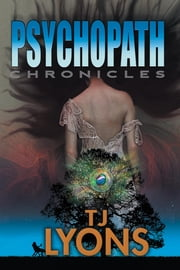 The Psychopath Chronicles ebook by Lyons, TJ
