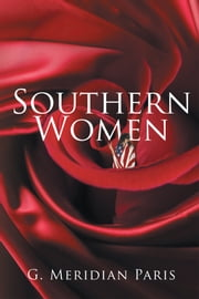 Southern Women ebook by G. Meridian Paris
