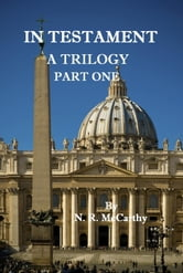 In Testament: A Trilogy - Part One ebook by N. R. McCarthy