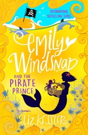 Emily Windsnap and the Pirate Prince - Book 8 ebook by Liz Kessler