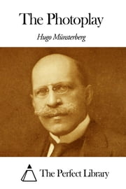 The Photoplay ebook by Hugo Münsterberg