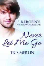 Never Let Me Go ebook by Tris Merlin