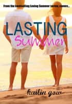 Lasting Summer ebook by Kailin Gow