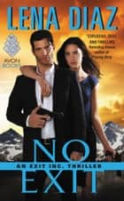 No Exit - An EXIT Inc. Thriller ebook by Lena Diaz
