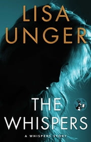 The Whispers - A Whispers Story ebook by Lisa Unger