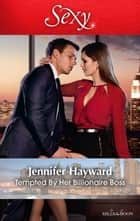 Tempted By Her Billionaire Boss 電子書 by Jennifer Hayward
