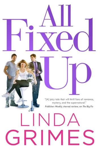 All Fixed Up - A Novel ebook by Linda Grimes