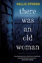 There Was an Old Woman ebook by Hallie Ephron