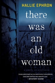 There Was an Old Woman - A Novel of Suspense ebook by Hallie Ephron