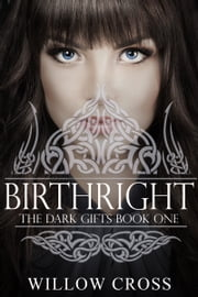 The Dark Gifts Birthright ebook by Willow Cross