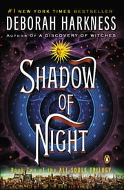 Shadow of Night - A Novel ebook by Kobo.Web.Store.Products.Fields.ContributorFieldViewModel