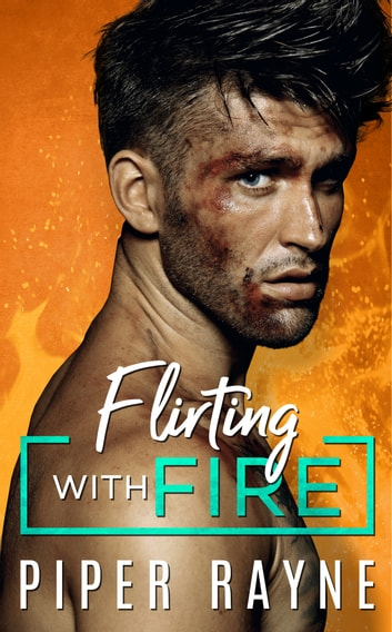 Flirting with Fire eBook by Piper Rayne