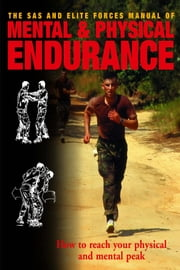 Mental and Physical Endurance - How to reach your physical and mental peak ebook by Alexander Stilwell