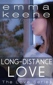 Long-Distance Love - The Love Series, #7 ebook by Emma Keene
