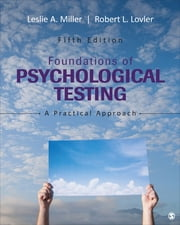 Foundations of Psychological Testing - A Practical Approach ebook by Robert L. Lovler,Leslie A. (Anne) Miller