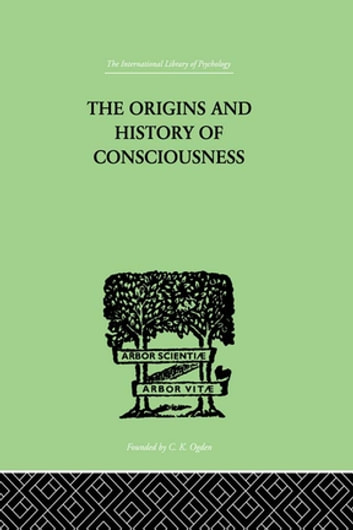 The Origins And History Of Consciousness ebook by Neumann, Erich