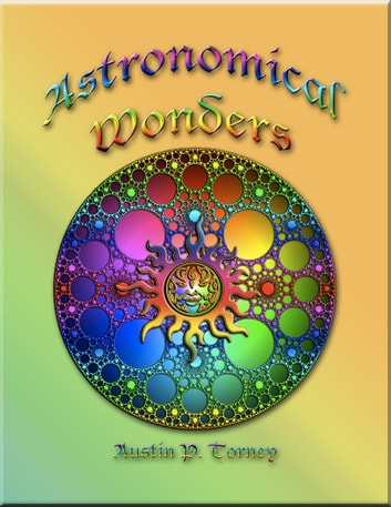 Astronomical Wonders eBook by Austin P. Torney