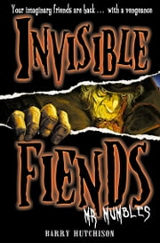Mr Mumbles (Invisible Fiends, Book 1) ebook by Barry Hutchison