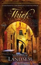 The Thief ebook by Stephanie Landsem