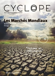 Marchés Mondiaux 2013 - Rapport Cyclope 2013 ebook by Kobo.Web.Store.Products.Fields.ContributorFieldViewModel