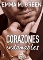 Corazones indomables - Vol. 2 ebook by Emma M. Green