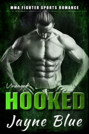 Hooked - MMA Fighter Sports Romance ebook by Jayne Blue
