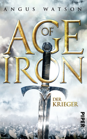 Age of Iron - Der Krieger ebook by Angus Watson