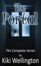 The Portal - The Portal Series, #4 ebook by Kiki Wellington