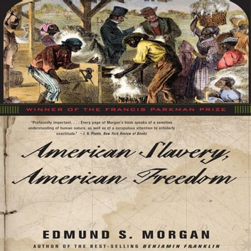 American Slavery, American Freedom audiobook by Edmund S. Morgan
