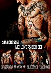 Star Crossed MC Lovers Box Set ebook by Sierra Rose