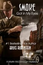 Smoke Got in My Eyes ebook by Bruce Rubenstein