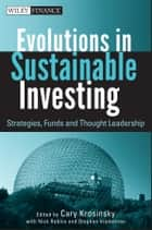 Evolutions in Sustainable Investing ebook by Cary Krosinsky,Nick Robins,Stephen Viederman