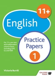11+ English Practice Papers 1 - For 11+, pre-test and independent school exams including CEM, GL and ISEB eBook by Victoria Burrill