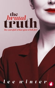The Brutal Truth ebook by Lee Winter