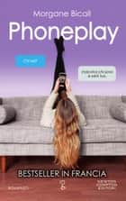 Phoneplay Ebook di Morgane Bicail
