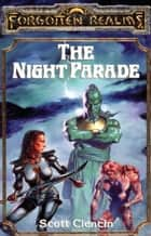 The Night Parade ebook by Scott Ciencin