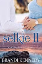 Selkie II - The Selkie Trilogy, #2 ebook by Brandi Kennedy