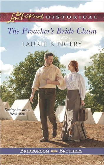 The Preacher's Bride Claim (Mills & Boon Love Inspired Historical) (Bridegroom Brothers, Book 1) ebook by Laurie Kingery